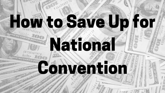 How to Save Up for National Convention
